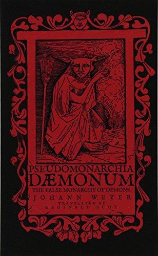 Pseudomonarchia Daemonum: The False Monarchy of Demons por Johann Weyer