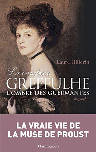 La comtesse Greffulhe: à l'ombre des Guermantes (BIOGRAPHIES) par Laure Hillerin
