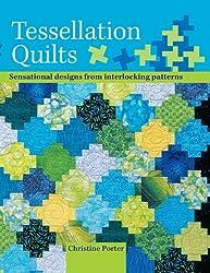 Tessellation Quilts: Sensational Designs From Interlocking Patterns