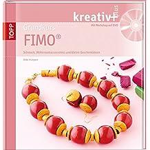 Grundkurs Fimo: Schmuck, Wohnraumaccessoires und kleine Geschenkideen (kreativ plus)