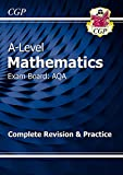 New A-Level Maths for AQA: Year 1 & 2 Complete Revision & Practice (CGP A-Level Maths 2017-2018)