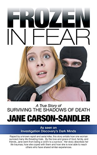 Frozen in Fear: A True Story of Surviving the Shadows of Death by Jane Carson-Sandler (9-Jun-2014) Paperback