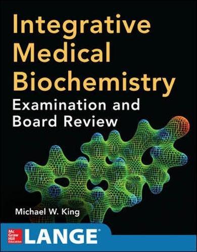 Integrative Medical Biochemistry: Examination and Board Revi