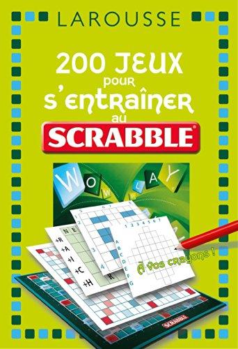 200 jeux pour s'entraner au jeu Scrabble
