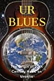 UR BLUES  Limited Edition Glossy Cover Paperback: An Angelic account of The Birth of the Blues (Limited Edition Paperback) (English Edition)