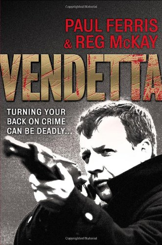 Vendetta: Turning Your Back on Crime Can be Deadly por Paul Ferris