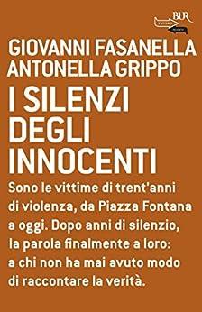 I silenzi degli innocenti di [Fasanella, Giovanni, Grippo, Antonella]