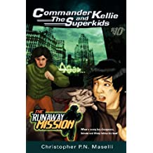 Commander Kellie and the Superkids-The Runaway Mission Novel #10