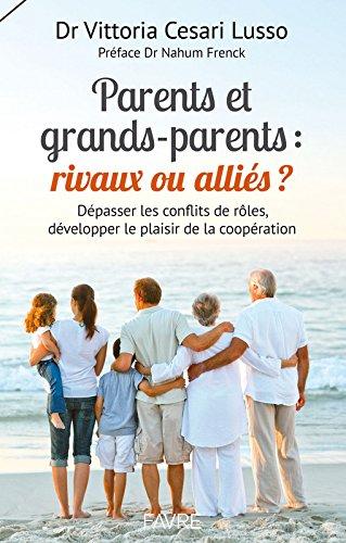 Parents et grands-parents : rivaux ou allis ?