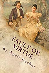 Fault or Virtue: An Imaginative Retelling of Jane Austen's 'Pride and Prejudice'