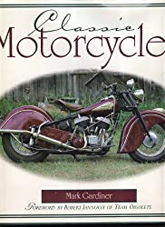Classic Motorcycles by Mark Gardiner (1997-11-02)