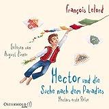Hector und die Suche nach dem Paradies: Hectors erste Reise: 6 CDs (Hectors Abenteuer, Band 7) - François Lelord