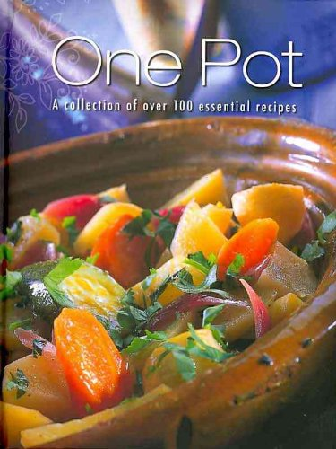 One Pot: A Collection of over 100 Essential Recipes