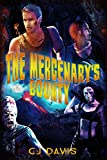 Front cover for the book The Mercenary's Bounty by CJ Davis