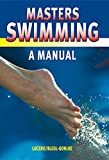 Image de Masters Swimming - A Manual (English Edition)