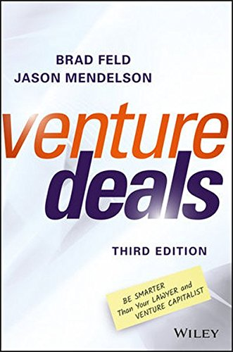 Venture Deals: Be Smarter Than Your Lawyer and Venture Capitalist Test