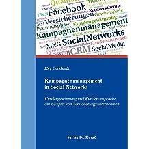 kampagnenmanagement in social networks kundengewinnung und kundenansprache am beispiel von versicherungsunternehmen studien zum konsumentenverhalten - Eur Beispiel