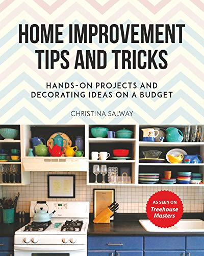Home Improvement Tips and Tricks: Hands-on Projects and Decorating Ideas on a Budget (English Edition)