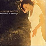 Everything I've Got in My Pocket by Minnie Driver (2004-12-28)