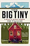 Front cover for the book The Big Tiny: A Built-It-Myself Memoir by Dee Williams