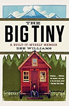 The Big Tiny: A Built-It-Myself Memoir par [Williams, Dee]
