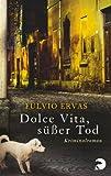 Dolce Vita, s��er Tod: Kriminalroman (Inspektor Stucky)