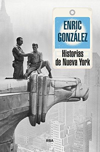Historias De Nueva York (crónica) (spanish Edition)