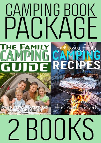 Descargar PDF Gratis Book Package: The Family Camping Guide & Quick and Easy Family Camping Recipes: Delicious Foil Packet Meals