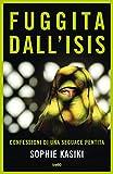 Fuggita dall'Isis: Confessioni di una seguace pentita