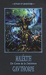 Time of Legends - La déchirure, tome 1 : Malekith