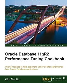 Oracle Database 11g R2 Performance Tuning Cookbook von [Fiorillo, Ciro]