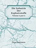 Die Industrie Der Explosivstoffe Volume 6 Part 6