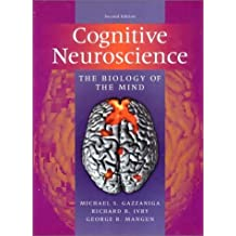 Cognitive Neuroscience: The Biology of the Mind by Michael S Gazzaniga (2002-03-04)