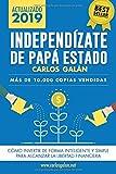 Independízate de Papá Estado: Empieza...