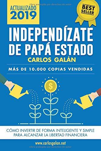 Independízate de Papá Estado: Empieza a invertir HOY y...