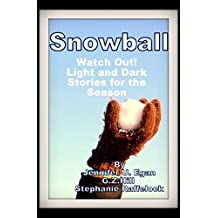 Snowball: Watch Out! Light and Dark Stories for the Season (English Edition)