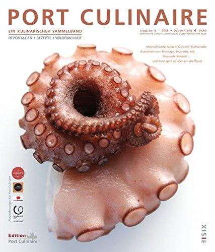 Preisvergleich Produktbild Port Culinaire Six - Band No. 6: Ein kulinarischer Sammelband
