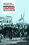 Imperial Control in Cyprus (International Library of Twentieth Century History)