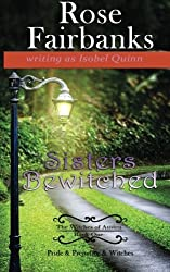 Sisters Bewitched: Pride & Prejudice & Witches: Volume 1 (The Witches of Austen) by Isobel Quinn (2015-11-15)