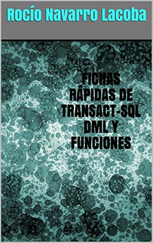 Fichas rápidas de ... Transact-SQL DML y funciones (Fichas de informática)