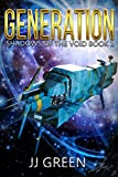 Generation (Shadows of the Void Space Opera Serial Book 1) by J.J. Green