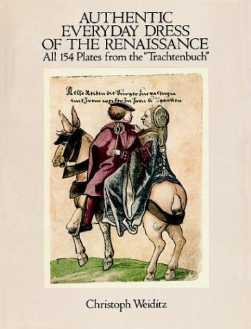 Authentic Everyday Dress of the Renaissance por Christoph Weiditz