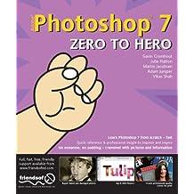 Photoshop 7 Zero to Hero (Zero to Hero S.)