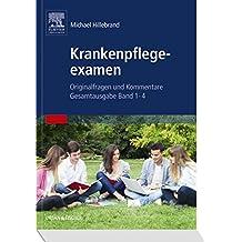 Krankenpflegeexamen Band: Originalfragen und Kommentare, Gesamtausgabe Band 1-4