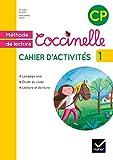 Méthode de lecture Coccinelle CP : Cahier d'activités 1