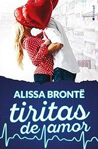 Tiritas de amor par Alissa Brontë