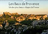 Les Baux de Provence un des Plus Beaux Villages de France 2017: Les Baux de Provence est Situe au Coeur de la Provence, dans le Parc Naturel Regional des Alpilles