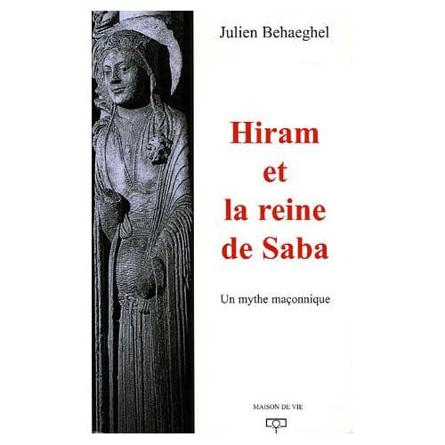 Hiram et la reine de Saba : Un mythe maçonnique
