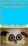 """Häkelanleitung """"Hundemütze"""" (Kindermützen gehäkelt 3)"""