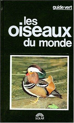 OISEAUX DU MONDE -GUIDE VERT-